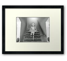 """Fulfilled dreams begin with a step""  by Carter L. Shepard Framed Print"