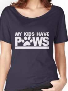 My kids have paws Women's Relaxed Fit T-Shirt