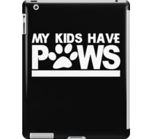 My kids have paws iPad Case/Skin