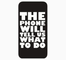 THE PHONE WILL TELL US WHAT TO DO by garykemble