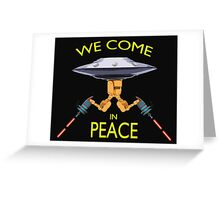 We Come in Peace Design Greeting Card