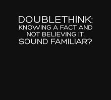 Doublethink...Sound Familiar? Unisex T-Shirt