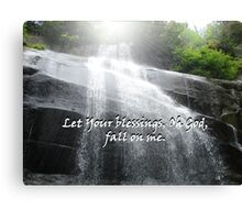 """Let Your blessings, Oh God, fall on me.""  by Carter L. Shepard Canvas Print"