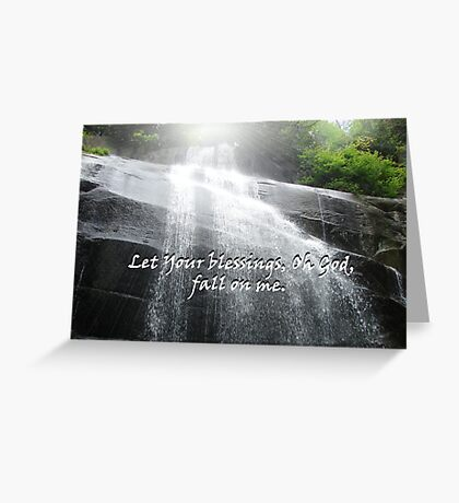 """Let Your blessings, Oh God, fall on me.""  by Carter L. Shepard Greeting Card"