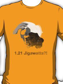 1.21 Jigawatts?! T-Shirt