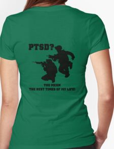 PTSD? You mean the best years of my life! Womens Fitted T-Shirt