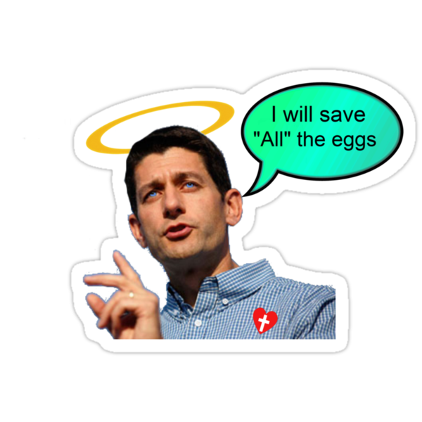 Anti-abortion personhood savior Paul Ryan i will save all the eggs 2012 by Tia Knight