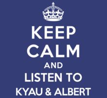 Keep Calm and listen to Kyau & Albert by Yiannis  Telemachou