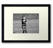 """Do not let the battle worry you because the war has been won!"" Color by Carter L. Shepard Framed Print"