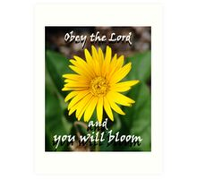 """Obey the Lord and you will bloom"" Color by Carter L. Shepard Art Print"