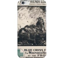 Our Dumb Friends League A society for the encouragement of kindness to animals Blue Cross fund for wounded horses at the front 689 iPhone Case/Skin