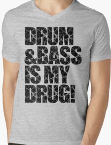 DRUM & BASS IS MY DRUG Mens V-Neck T-Shirt
