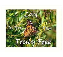 """Lord In You I am truly free!"" Color by Carter L. Shepard Art Print"
