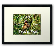 """Lord In You I am truly free!"" Color by Carter L. Shepard Framed Print"