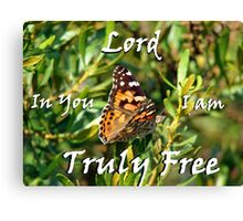 """Lord In You I am truly free!"" Color by Carter L. Shepard Canvas Print"