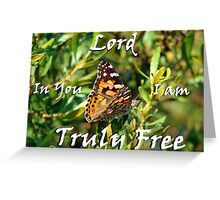 """Lord In You I am truly free!"" Color by Carter L. Shepard Greeting Card"