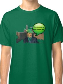 Mitt Romney i'm not concerned about the very poor robin hood 2012 Classic T-Shirt