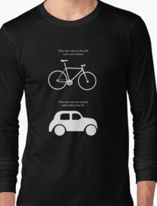 This one runs on fat and saves you money, this one runs on money and makes you fat Long Sleeve T-Shirt