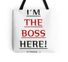 i'm the boss here! Tote Bag