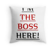 i'm the boss here! Throw Pillow