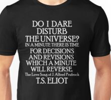 Do I dare disturb the universe? 2 Unisex T-Shirt