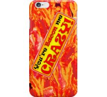 You're Bacon me Crazy iPhone Case/Skin