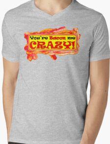 You're Bacon me Crazy Mens V-Neck T-Shirt