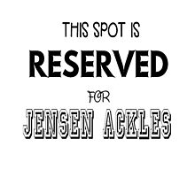 This spot is reserved for Jensen Ackles by meggie1tr