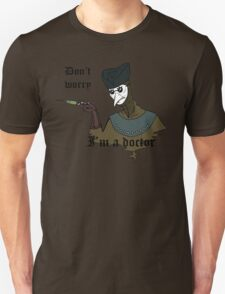 Don't Worry I'm a Doctor T-Shirt