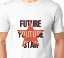 Future YouTube Star Unisex T-Shirt