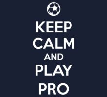 Keep Calm and play Pro Kids Clothes