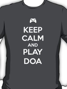 Keep Calm and play Dead or Alive T-Shirt