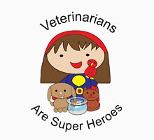 Veterinarians Are Super Heroes Unisex T-Shirt