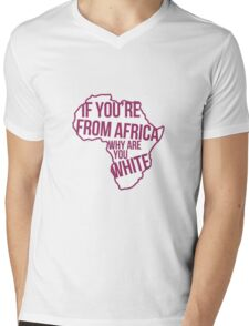 Oh my god Karen, you can't just ask people why they're white! Mens V-Neck T-Shirt