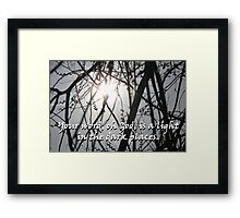 """Your word, oh God, is a light in the dark places.""  by Carter L. Shepard Framed Print"