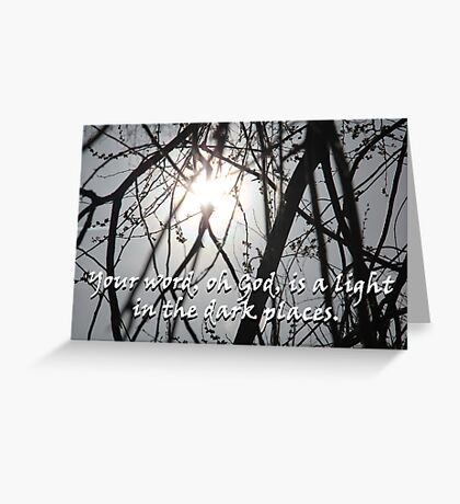 """Your word, oh God, is a light in the dark places.""  by Carter L. Shepard Greeting Card"