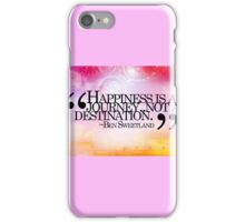 Happiness is a Journey iPhone Case/Skin