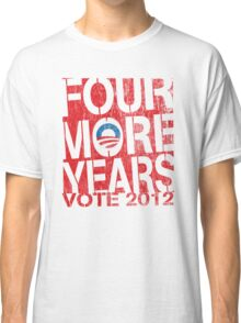 Obama Four More Years 2012 Women's Shirt Classic T-Shirt