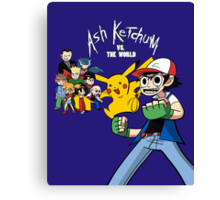 Ash Ketchum VS the World Canvas Print
