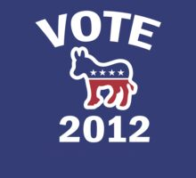 Vote Democrat 2012 T  Women's Shirt by ObamaShirt