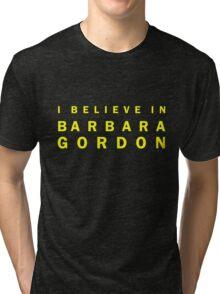 I Believe in Barbara Gordon Tri-blend T-Shirt