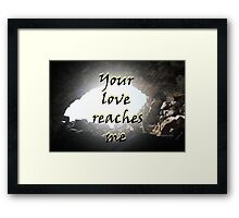 """Your love reaches me."" by Carter L. Shepard Framed Print"