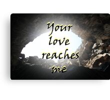 """Your love reaches me."" by Carter L. Shepard Canvas Print"