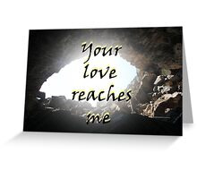 """Your love reaches me."" by Carter L. Shepard Greeting Card"