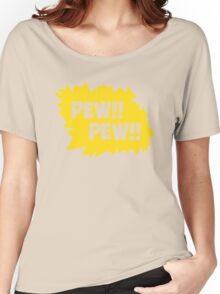 PEW!! PEW!! Women's Relaxed Fit T-Shirt