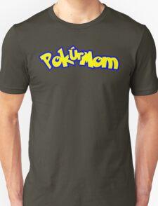 PokÚrMom! T-Shirt