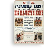 His Majestys Army vacancies exist 1469 Canvas Print