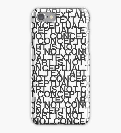 Text Art Is Not Conceptual. iPhone Case/Skin