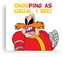 """Robotnik """"SnooPing As usual"""" Canvas Print"""