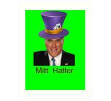 Mitt Romney 2012 mad Hatter Art Print